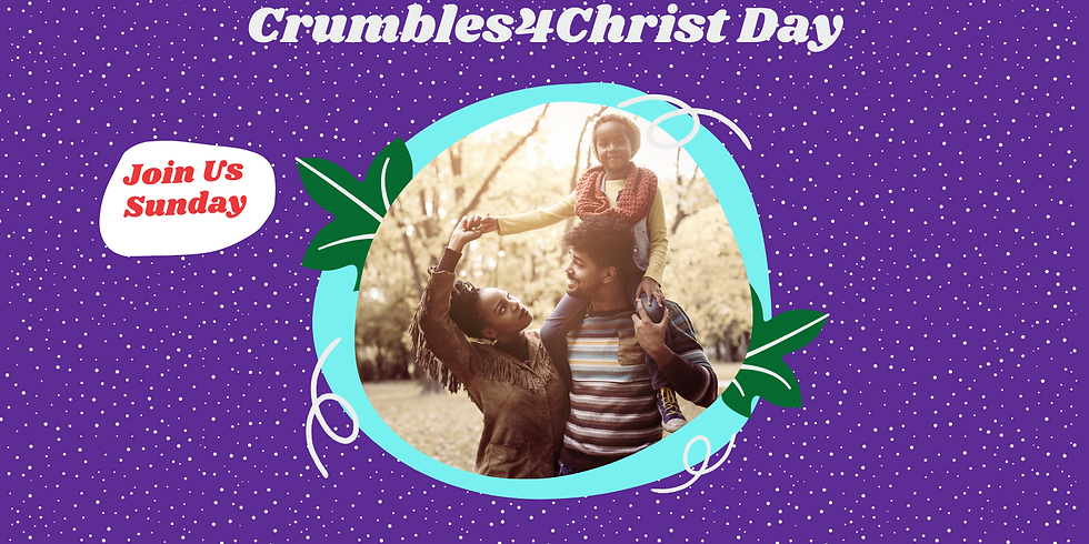 Crumbles4Christ Day