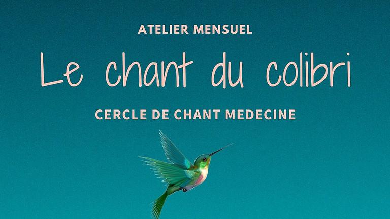 Atelier Le chant du Colibri - Cercle de chant médecine