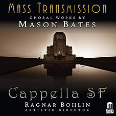 Mass Transmission: Choral Works of Mason Bates cover
