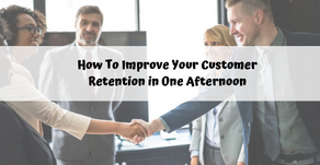 How to Improve Your Customer Retention in One Afternoon