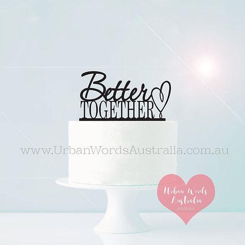 Better Together - Cake Topper