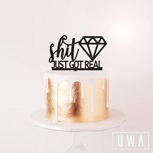 Shit Just Got Real - Diamond - Cake Topper