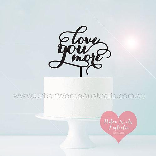Love you More - Cake Topper