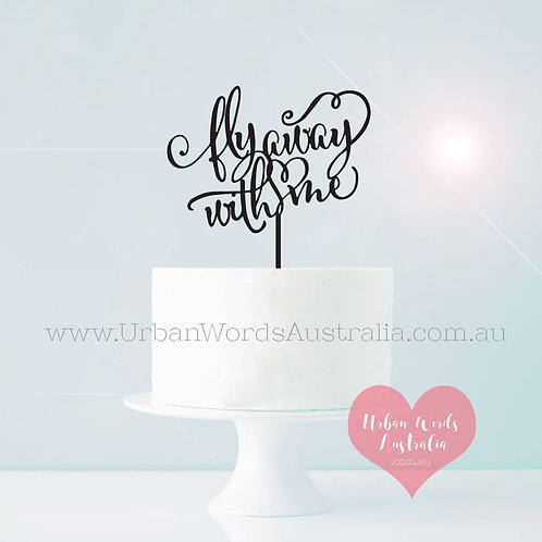 Fly away with me - Cake Topper
