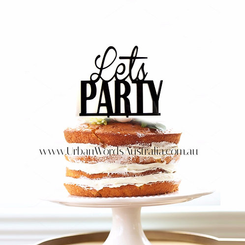 Lets Party - Cake Topper