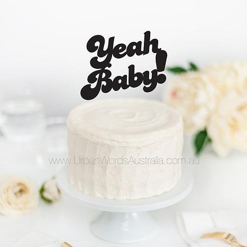 Yeah Baby! - Cake Topper