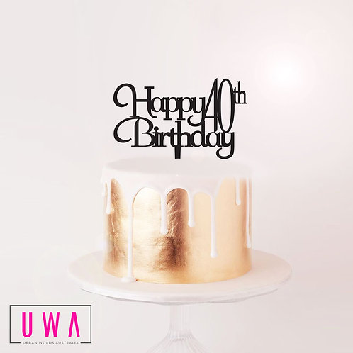 Happy 40th Birthday - Cake Topper