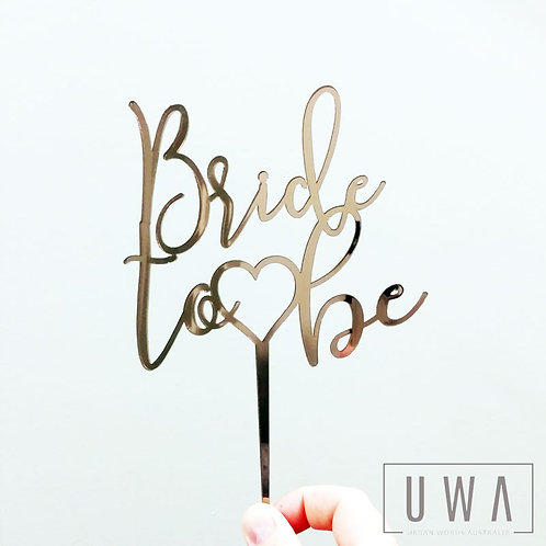 Bride to Be with Heart - Cake Topper