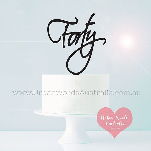 Forty - Cake Topper