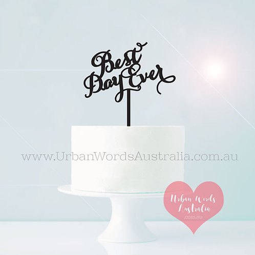 Best Day Ever - Cake Topper