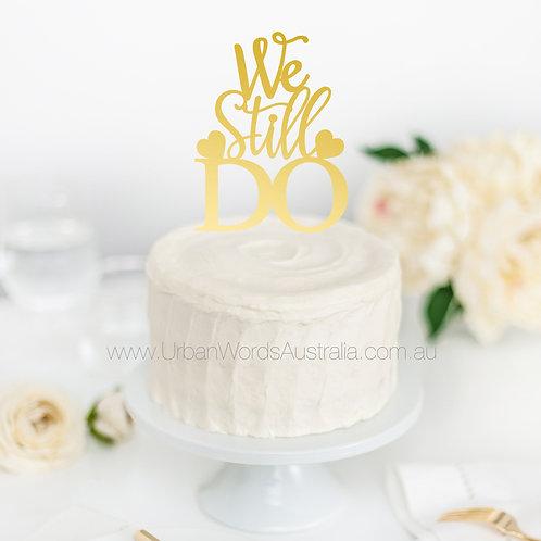 We Still Do - Cake Topper