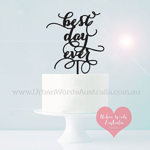Best Day Ever Long Scripted - Cake Topper