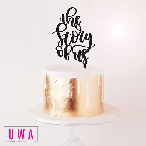 The Story of Us - Cake Topper