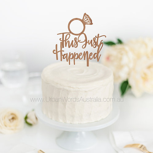 This just happened - Cake Topper