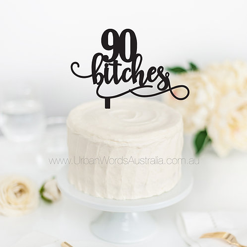 90 Bitches Scripted - Cake Topper