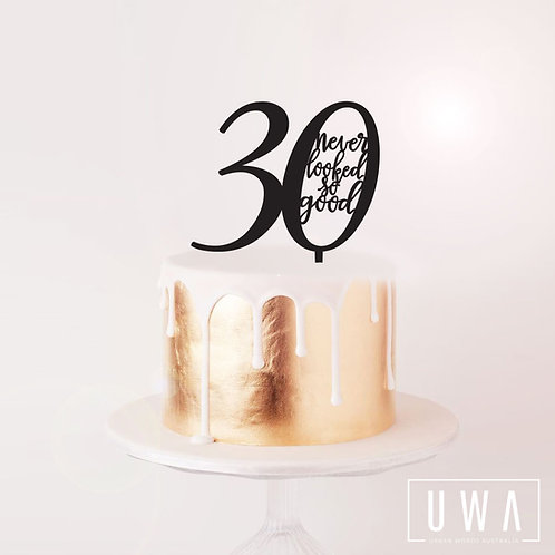 30 never looked so good - Cake Topper
