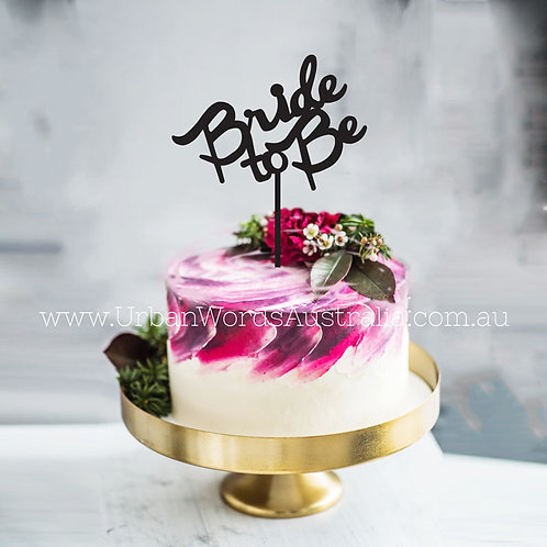 Bride to Be - Cake Topper
