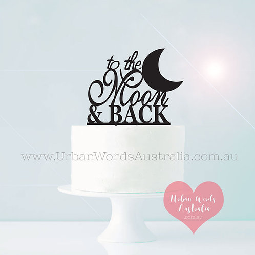To the Moon & Back - Cake Topper