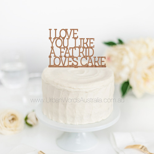 Wedding cake toppers australia shipped in 24hrs urban words austra fat kid loves cake cake topper junglespirit Choice Image