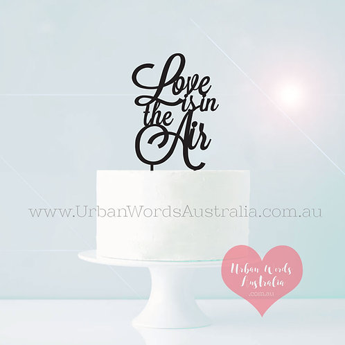 Love is in the Air - Cake Topper