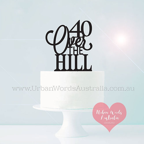 40 Over the Hill - Cake Topper