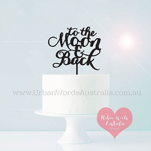 Script to the Moon and Back - Cake Topper
