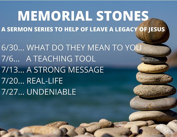 MEMORIAL STONES A SERMON SERIES TO HELP