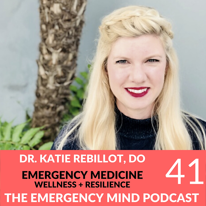 41: Katie Rebillot, DO, on Wellness as a Strong Skill