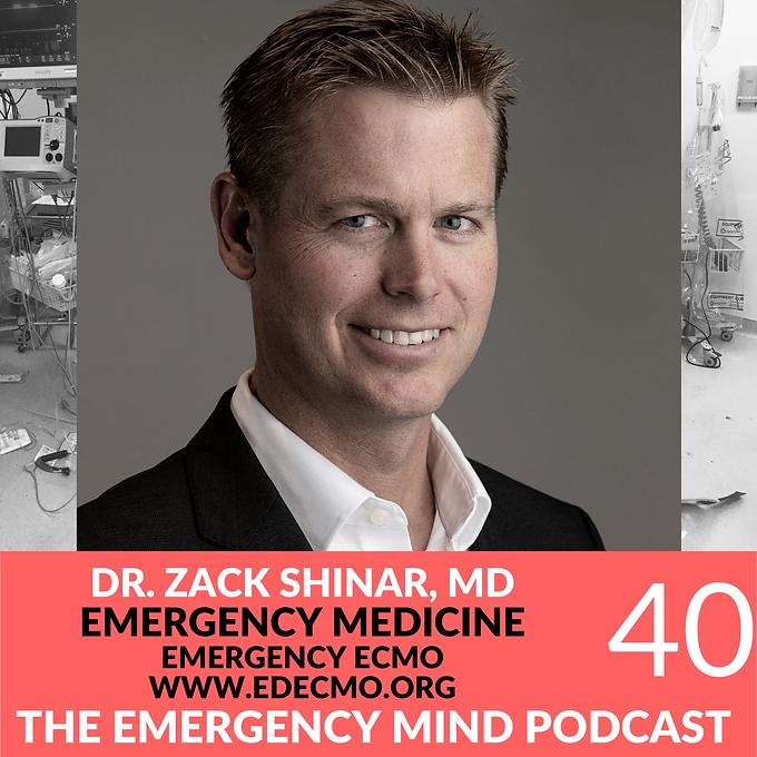 EP 40: Zack Shinar, MD, on Bandwidth, ECMO, and Resuscitation