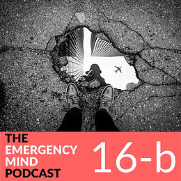 16b: Derek Monette, MD, on Processing Emotions On and Off Shift