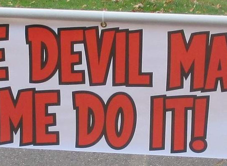 "Friday Night's Sermon (07/19/2019): ""The Devil Made Me Do It"""