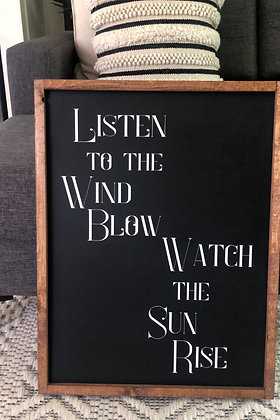 """Listen To The Wind Blow"""