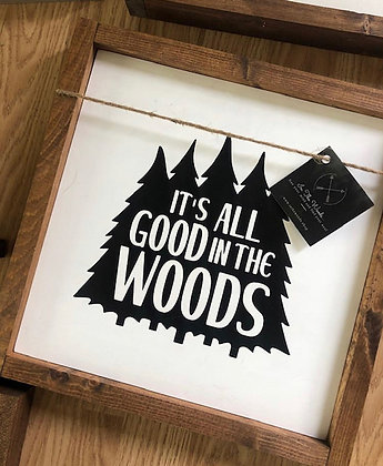"""It's All Good In The Woods"""
