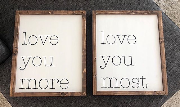 love you more/love you most set of 2 signs