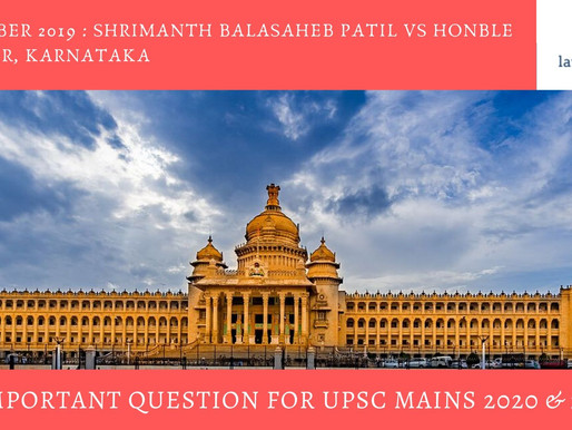 UPSC LAW OPTIONAL 2020/2021 : SHRIMANTH BALASAHEB PATIL VS HONBLE SPEAKER KARNATAKA : DECEMBER 2019