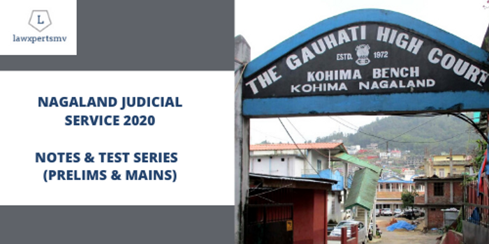 Nagaland Judicial Service 2020 : Notes and Test Series