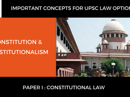 UPSC Law Optional 2020 & 2021 | Notes for Constitution & Constitutionalism