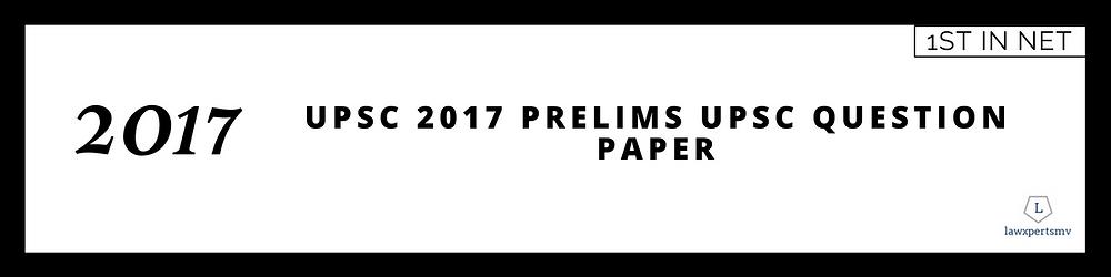 2017 UPSC Prelims Question Paper