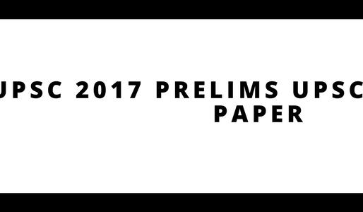 UPSC PRELIMS 2017 QUESTION PAPER