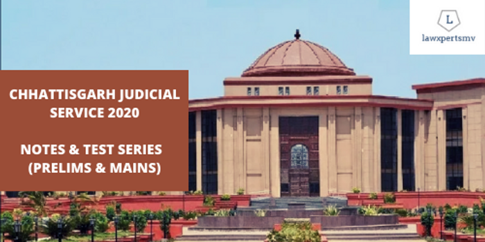 Chhattisgarh Judicial Service 2020 : Notes and Test Series