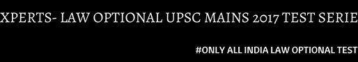Online Law Optional Test Series :  UPSC MAINS 2017