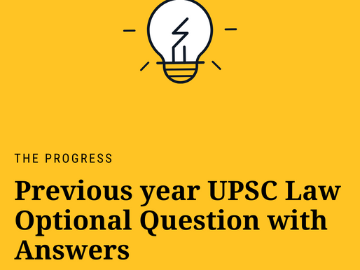 PREVIOUS YEAR UPSC LAW OPTIONAL QUESTION SERIES | THE PROGRESS | ISSUE NO : 4 | PROBLEM BASE