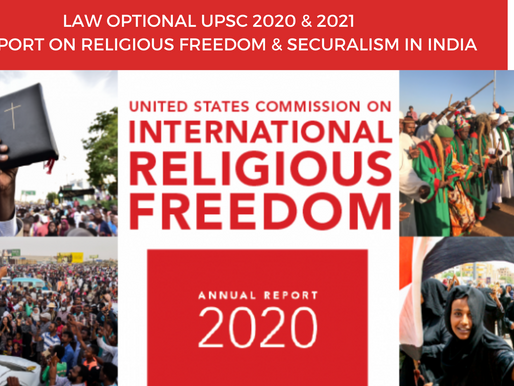 UPSC Law Optional 2020 & 2021 :  US Report on Religious Freedom and Secularism in India