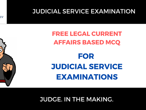 Test 1 Answers |  Legal Current Affairs MCQs for Judicial Service Examination