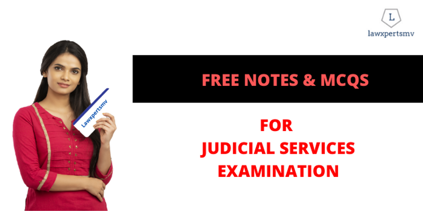 Free notes and test series for Judicial Service Examination