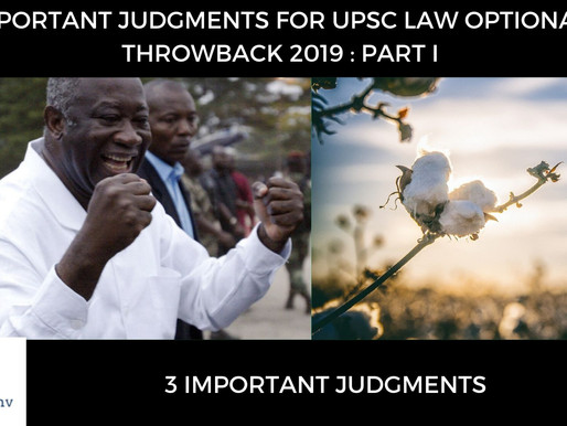 IMPORTANT JUDGMENT FOR UPSC LAW OPTIONAL :  THROWBACK 2019 : PART I