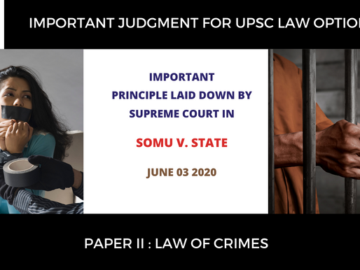 Current Affairs for UPSC Law Optional 2020 & 2021 :  Important Judgment on Law Of Crimes