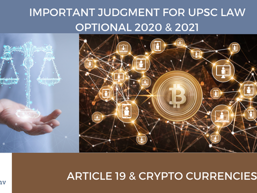 UPSC Law Optional 2020 & 2021 : Current Affairs : Article 19 & Crypto Currencies