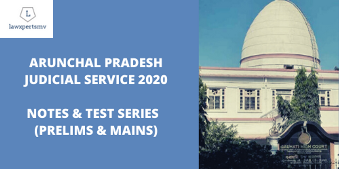 Arunachal pradesh Judicial Service 2020 : Notes and Test Series
