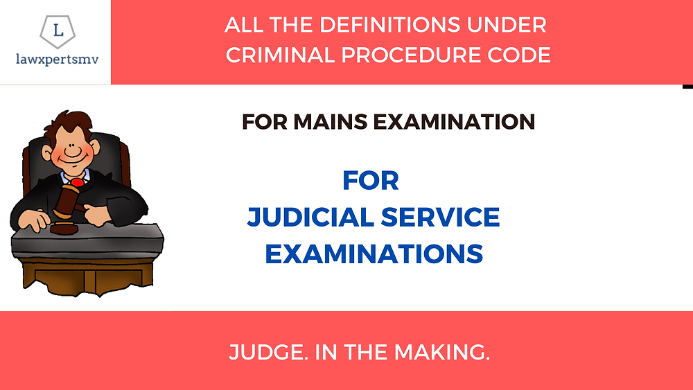 Definitions under CRPC/ Criminal procedure Code